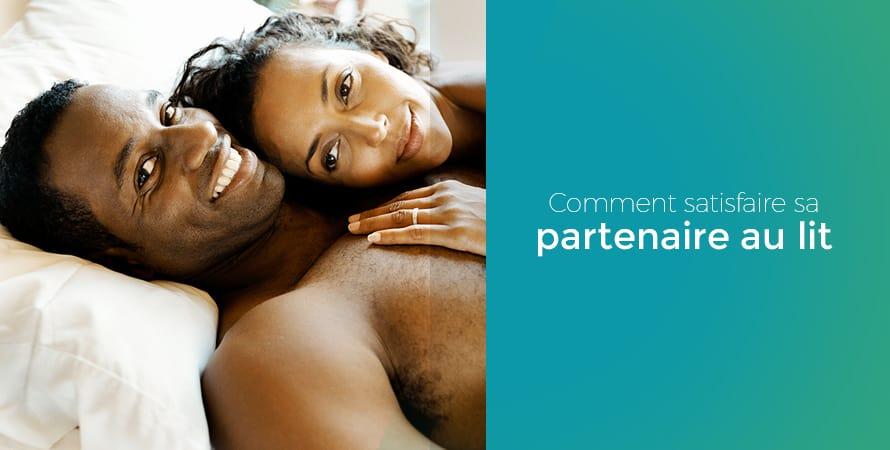 comment satisfaire sa partenaire au lit